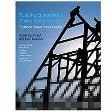 Building Successful Online Communities : Evidence-Based Social Design by Robert