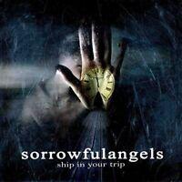 SORROWFUL ANGELS - SHIP IN YOUR TRIP  CD NEU