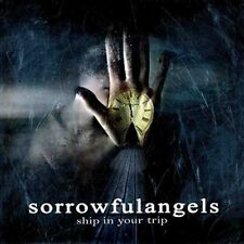 SORROWFUL ANGELS - SHIP IN YOUR TRIP  CD NEU