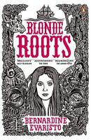 Blonde Roots by Bernardine Evaristo, NEW Book, FREE & FAST Delivery, (Paperback)