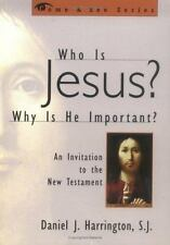 Who is Jesus? Why is He Important?: An Invitation to the New Testament (The Come