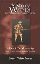 The Story Of The World Vol. 4  The Modern Age Revised