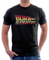 Back to the Future born in the eighties retro old school t-shirt 9659