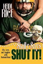 Skully Says SHUT IT!:  Life, Love, and Laughter, Rice, Heidi,,