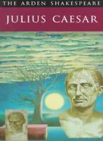 Julius Caesar (Arden Shakespeare) By William Shakespeare. 9780415026840