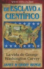 La vida de george washington carver: de esclavo a cientifico = The Life of Georg