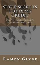 Super Secrets to Fix My Credit: Tips, Tricks, and Secrets to Improve Credit Rati