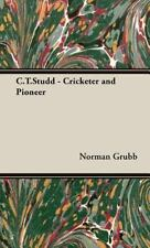 C T Studd - Cricketer and Pioneer by Norman Grubb (2008, Hardcover)
