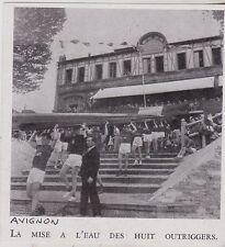 1950  --  AVIGNON  MISE A L EAU DE HUIT OUTRIGGERS   3G334