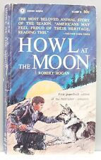 HOWL AT THE MOON by Robert Hogan vintage pb 1965 gc Frontier Animal Story