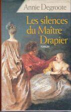 Les silences du maitre drapier.Annie DEGROOTE.France Loisirs C011