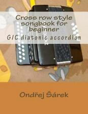 Cross Row Style Songbook for Beginner : G/C Diatonic Accordion by Ondrej...