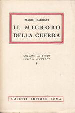 BARONCI MARIO IL MICROBO DELLA GUERRA 1944 LIBRO COLETTI EDITORE