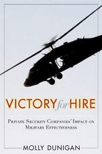 Victory for Hire: Private Security Companiesa Impact on Military Effectiveness (