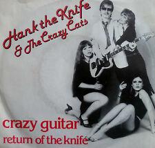 "7"" 1980 NL-PRESS RARE MINT-! HANK THE KNIFE & THE CRAZY CATS : Crazy Guitar"