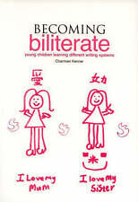 Becoming Biliterate: Young Children Learning Different Writing Systems by Kenne