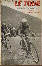Le Tour de France * Histoire Complète * P PORTIER * 1950 * cyclisme route
