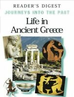 Life in Ancient Greece (Journeys into the Pa... by Reader's Digest Asso Hardback