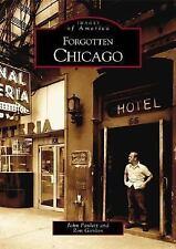 Images of America: Forgotten Chicago by John Paulett and Ron Gordon VG++ $17.95