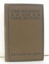 Farm Machinery & Farm Motors by J. Brownlee Davidson & Leon Wilson Chase 1909 HB