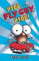Ride, Fly Guy, Ride! (Fly Guy #11) by Tedd Arnold