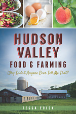 Hudson Valley Food & Farming: Why Didn't Anyone Ever Tell Me That? [NY]