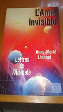 L'amie invisible : Lettres de l'au-delà - Anne-Marie Lionnet