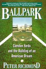 Ballpark: Camden Yards and the Building of an Amer