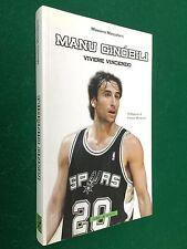 Massimo MACCAFERRI - MANU GINOBILI vivere vincendo  1° Ed. Libri di Sport (2006)
