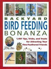 New ListingJerry Baker's Backyard Bird Feeding Bonanza : 1,487 Tips, Tricks, and Treats.
