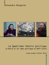 Alexandre Douguine : La Quatrième théorie politique