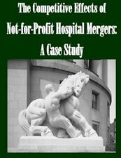 The Competitive Effects of Not-For-Profit Hospital Mergers: a Case Study by...
