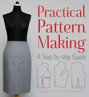 Practical Pattern Making : A Step-by-Step Guide, Paperback by de Castro, Luci...