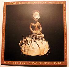 ART TRIBAL/lL IDEAL FEMININ DS L ART AFRICAIN/EXPO/GALERIES LAFAYETTE/2001