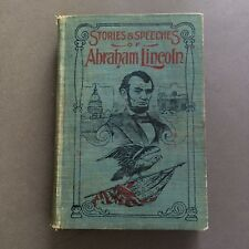 Book Stories and Speeches of Abraham Lincoln (1900) Paul Selby ILLUSTRATED