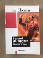 I giorni del bunker. La vera storia della fine di Hitler-1ª Edizione 1997