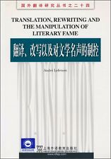 Translation, Rewriting And The Manipulation Of Literary Fame(In English)