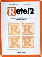 RETE! 2  Mezzadri Balboni  GUERRA EDIZIONI  Corso multimediale per stranieri