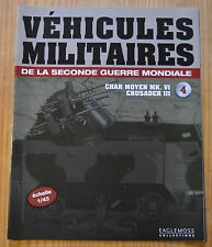Véhicules militaires de la 2WW, Eaglemoss Collection,n°4,char Mk.6 Crusader III