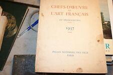 CHEFS D OEUVRES DE L'ART FRANCAIS 1937 - catalogue d'exposition