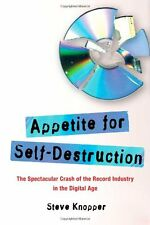 Appetite for Self-Destruction: The Spectacular Crash of the Record Industry in t