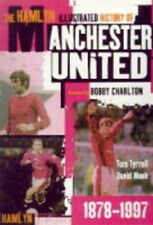 (Very Good)0600592642 The Hamlyn Illustrated History Of Manchester United 1878-1