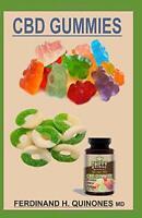 CBD GUMMIES: A Comprehensive Guide on Cbd Gummies by H. QUINONES M.D, FERDINAND