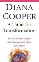 A Time For Transformation: How to awaken to your soul's purpose and claim your p