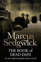 Sedgwick, Marcus, The Book of Dead Days, Very Good Book