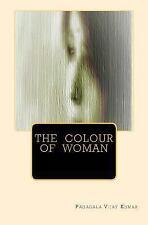 The Colour of Woman by Pagadala Kumar (2013, Paperback)