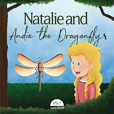 Be the Magic You Are: Natalie and Andie the Dragonfly by Anita Hager (2017,...