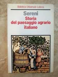 SERENI - STORIA DEL PAESAGGIO AGRARIO ITALIANO - ED: LATERZA - ANNO: 1989 (RN)