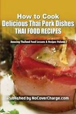 USED (LN) How to Cook Delicious Thai Pork Dishes: Thai Food Recipes (Amazing Tha