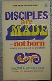Disciples Are Made - Not Born: Making Disciples Ou